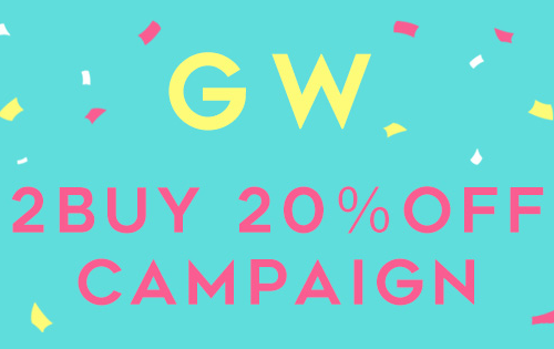 『HAPPY GOLDEN WEEK! 2BUY 20%OFF!!』 明日スタート!